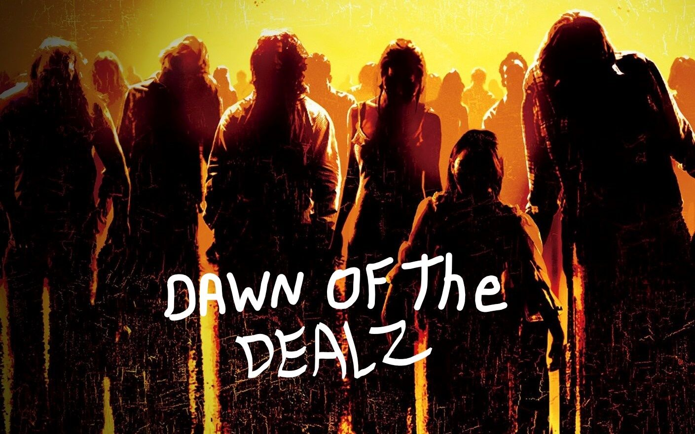 dawn of the dealz !!!!!