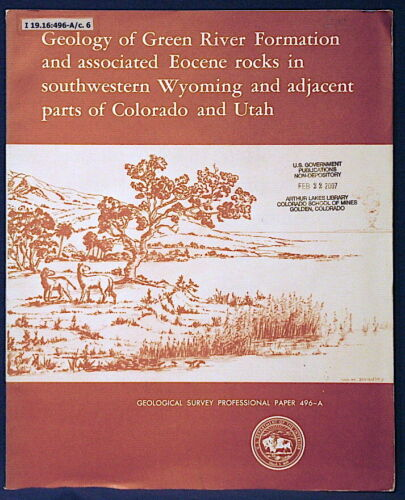 USGS GEOLOGY of the GREEN RIVER FORMATION Wyoming Colorado Utah ORIGIN With MAPS