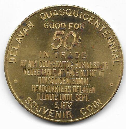 DELAVAN ILLINOIS BR 125th ANNIVERSARY 1837-1962 / 50c in MUNICIPAL TRADE TOKEN