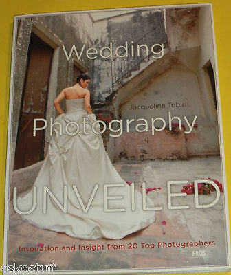 Wedding Photography Unveiled 2009 Photography Book Great Pictures! Nice See!