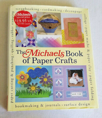 The Michaels Book of Paper Crafts Hardcover Book 2005 Cardmaking Scrapbooking  - Michaels Craft Paper