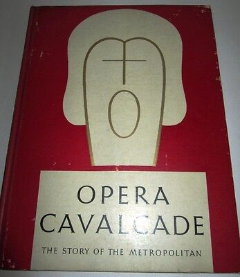 METROPOLITAN OPERA STORY OPERA CAVALCADE RUTH ADAMS KNIGHT 1938 HARDCOVER