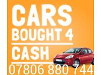07806 880 744 WANTED CAR VAN FOR CASH SCRAP MY JEEP A MOTORBIKE WE BUY ANY SELL YOUR COLLECTION any
