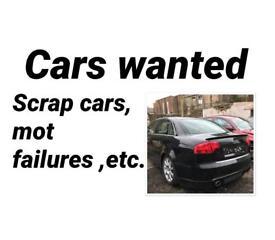 Cars wanted scrap ,mot failures n cheap motors
