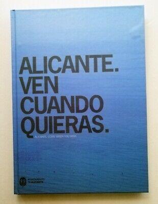 Libro con CD: ALICANTE. VEN CUANDO QUIERAS. Edición especial. Año 2008