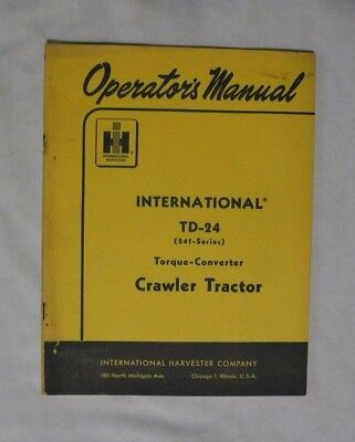 International Harvester Operators Manual Td-24 Crawler Tractor 241 Series 1959