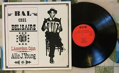 Allie J. Young LP Bal Chez Belisaire L'Accordeon Cajun 1975 M-/VG++