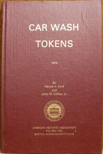 Car Wash Tokens by Ford Coffee 1974 Hardcover 107 Pages +10 Plates