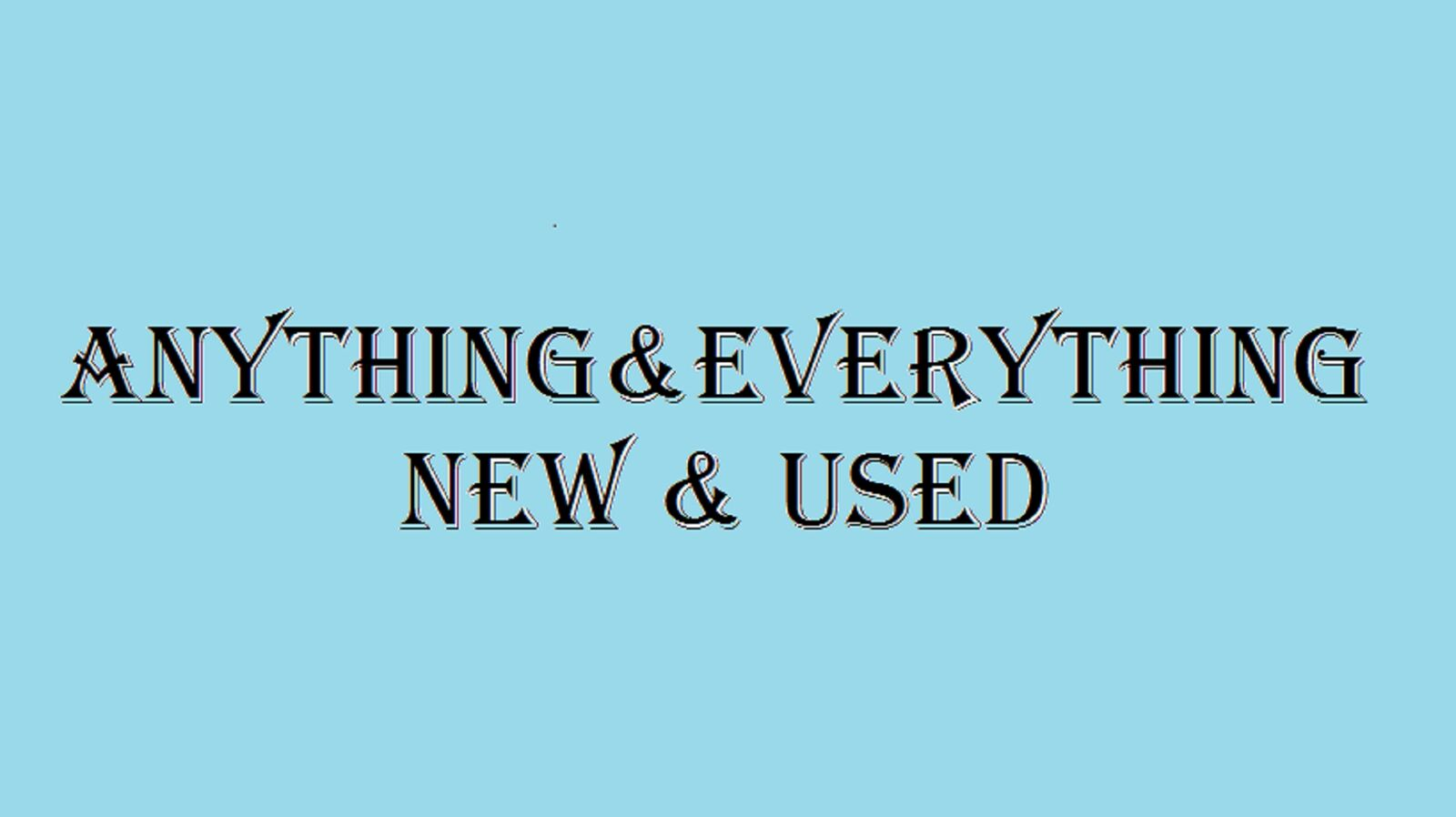 Anything & Everything New & Used