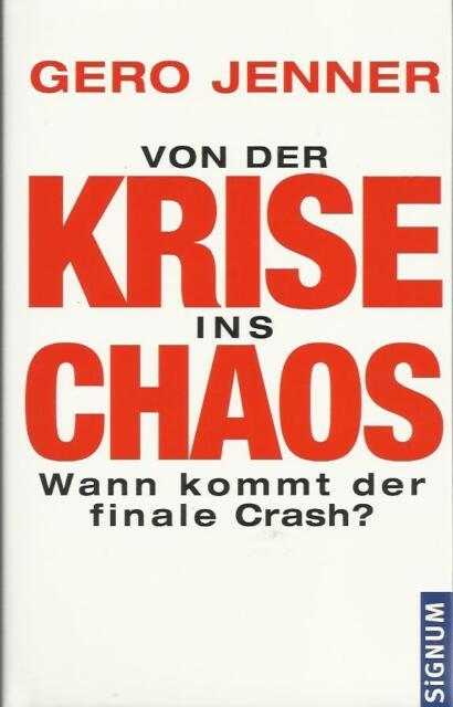 Von der Krise ins Chaos Wann Kommt der finale Crash ? von Gero Jenner Amalthea