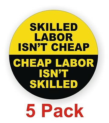 5 Skilled Labor Isnt Cheap Hard Hat Decals Helmet Stickers Funny Labels
