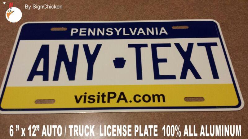 Custom Personalized License Plate PENNSYLVANIA PA TAG Vanity ALUMINUM - AUTO