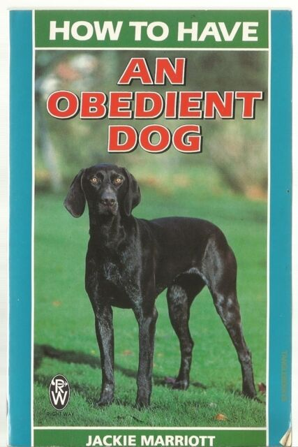 How to Have an Obedient Dog by Jackie Marriott (Paperback, 1998)