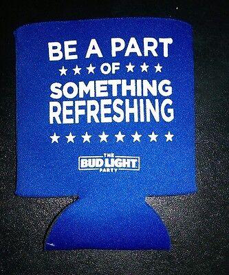 BE PART OF SOMETHING REFRESHING * Bud Light Can Koozie / Insulator