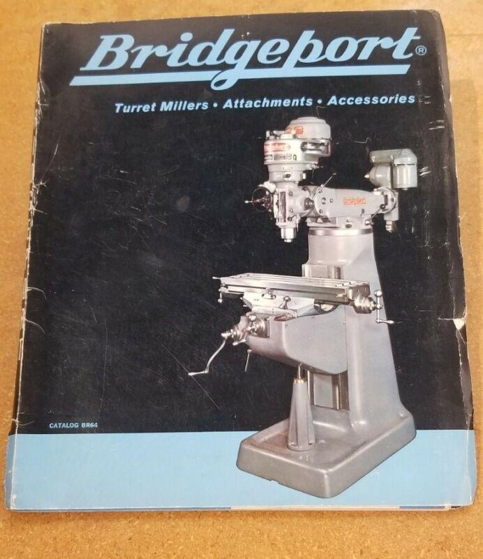 Bridgeport Turret Millers Attachements Accessories Catalog BR64