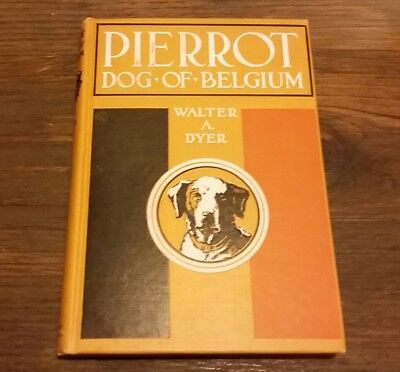 "(1926) ""PIERROT DOG OF BELGIUM"" WALTER A. DYER GORDON GRANT ILLUSTRATED RARE"