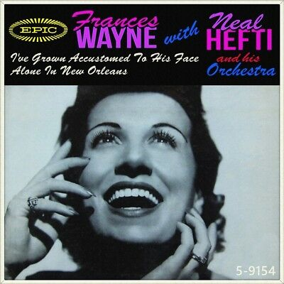 "7"" FRANCES WAYNE & NEAL HEFTI I've Grown Accustomed To His Face EPIC Jazz 1956"