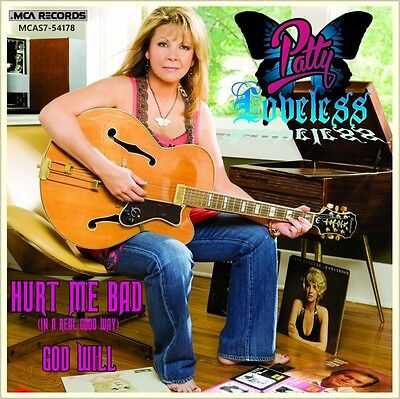 """7"""" PATTY LOVELESS Hurt Me Bad In A Real Good Way / God Will MCA Country USA 1991"""