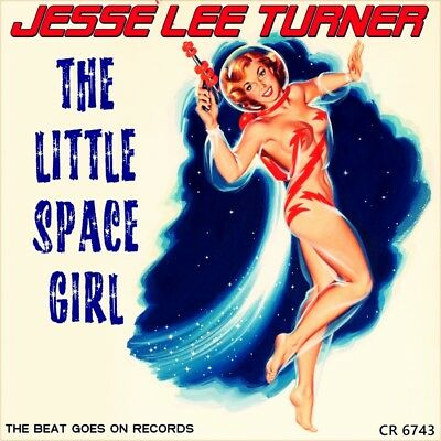 "7"" JESSE LEE TURNER Little Space Girl 1958 JACK ROSS Cinderella 1962 Rockabilly"