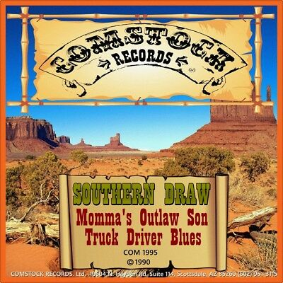 """7"""" SOUTHERN DRAW Momma's Outlaw Son/Truck Driver Blues COMSTOCK Country USA 1990"""