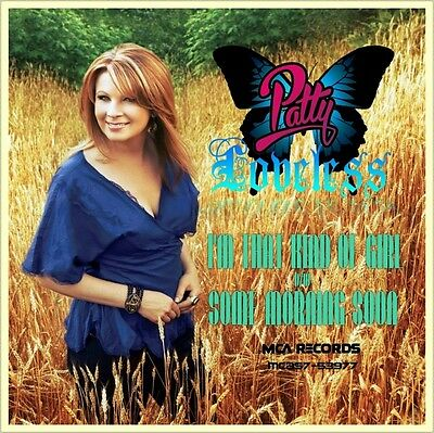 """7"""" PATTY LOVELESS I'm That Kind Of Girl / Some Morning Soon MCA Country USA 1990"""