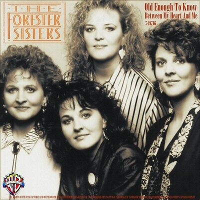 """7"""" THE FORESTER SISTERS Old Enough To Know/ Between My Heart WB Country USA 1990"""