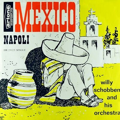 "7"" WILLY SCHOBBEN AND HIS ORCHESTRA Mexico / Napoli ARTONE Dutch-Press orig.1962"