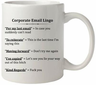 Corporate Email Lingo Funny Coffee Mug - Best Coworker Gag Gifts - Tea Cup