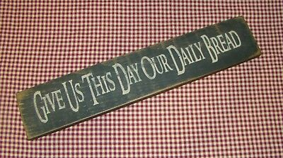 Give Us This Day Our Daily Bread  Rustic Primitive Country Wood Sign Block