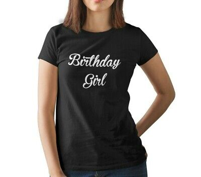 Birthday Girl T Shirt Happy Bday Gift Present T-shirt Women Ladies Tee S-XXXL ()