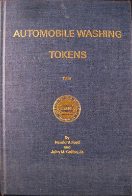 Automobile Washing Tokens by Ford Coffee 1986 Hardcover 196 Pages +10 Plates Car