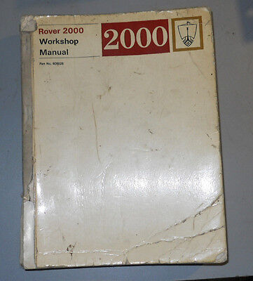 Official Rover 2000 Workshop Manual 605028. 8/1967