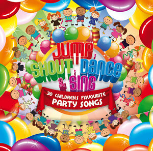Children's Party Music CD 30 Kids Favourite Songs - Jump, Shout, Dance & Sing