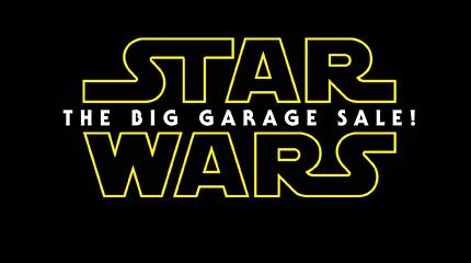 Star Wars - The Big Garage Sale!