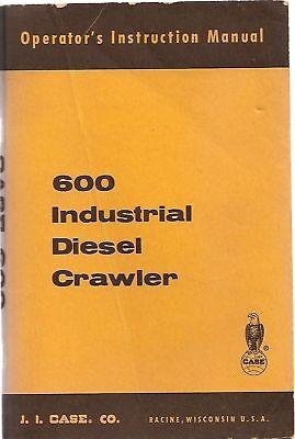 Case 600 Diesel Crawler Tractor Operators Manual