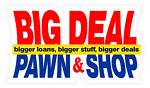 BIG DEAL PAWN & SHOP