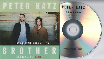 PETER KATZ avec RÉMI CHASSÉ - Brother (Skydancers Remix) - CD SINGLE PROMO 2017 (Avec Avec Remix)