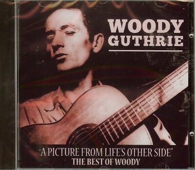 WOODY GUTHRIE - THE BEST OF WOODY - A PICTURE FROM LIFE'S OTHER SIDE - CD -