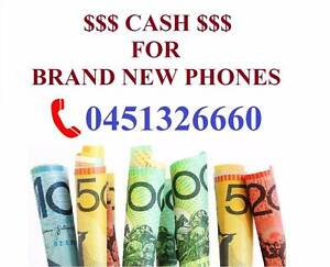BRAND NEW PHONES WANTED $$$$ IMMEDIATE CASH PAID $$$$$ Acacia Ridge Brisbane South West Preview