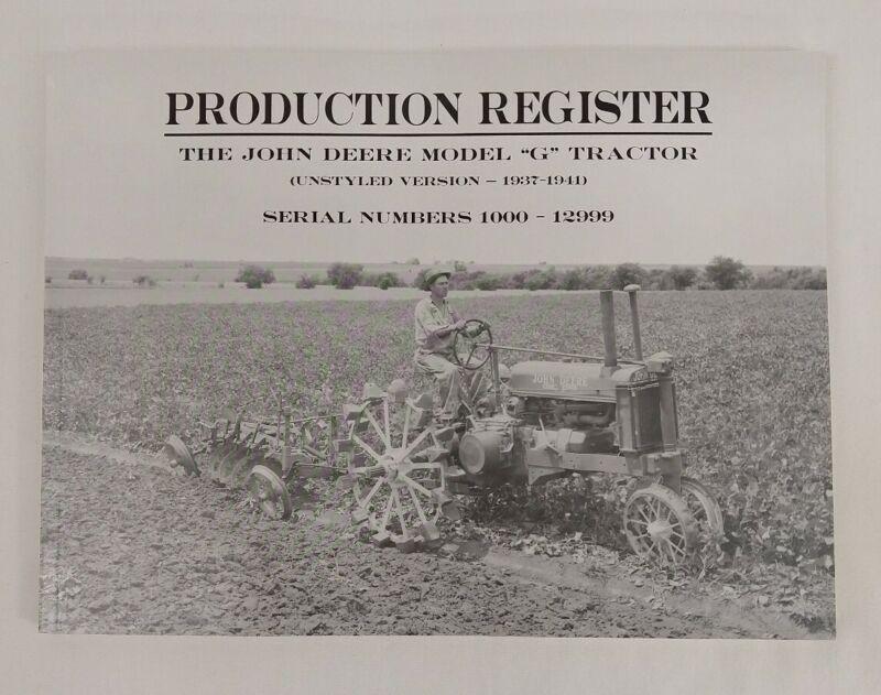 Production Register John Deere Model G Tractor Unstyled Version 1937-1941 Book