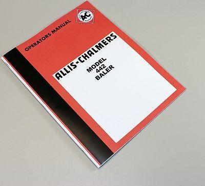 Allis Chalmers 442 Baler Owners Operators Manual Maintenance Controls
