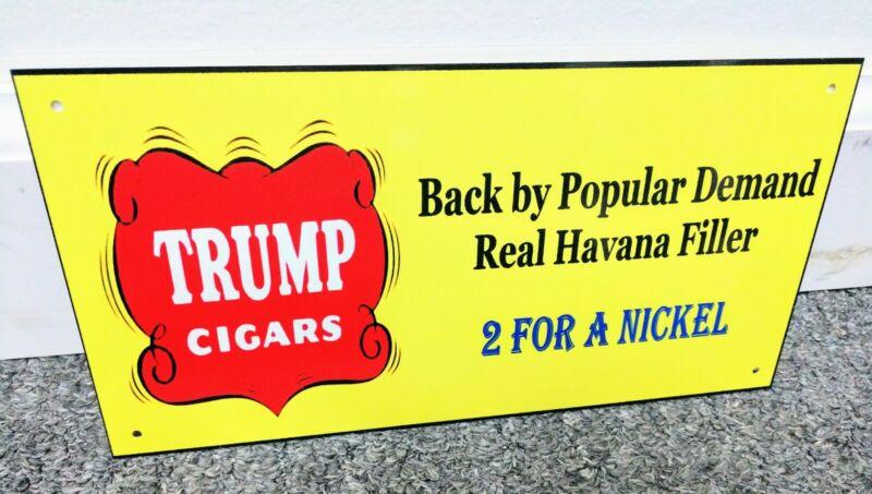 Trump cigars cigar tobacco Sign..smaller of 2