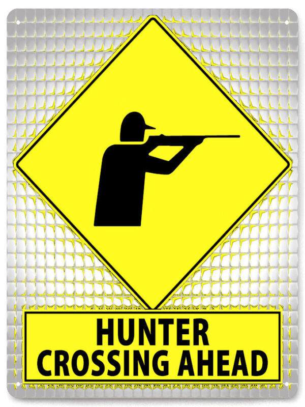Hunter crossing funny metal sign / great gift retro mancave wall decor 542