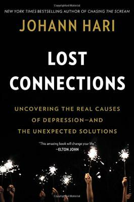 Lost Connections  Uncovering The Real Causes Of By Johann Hari  Hardcover  New