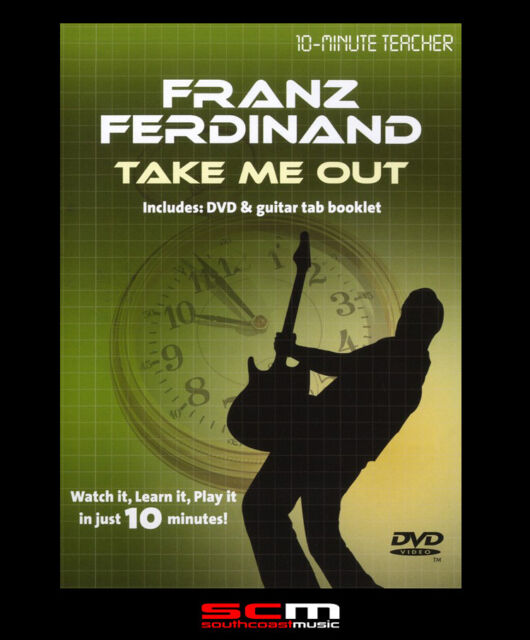 10-MINUTE TEACHER FRANZ FERDINAND TAKE ME OUT GUITAR DVD TUTORIAL MUSIC