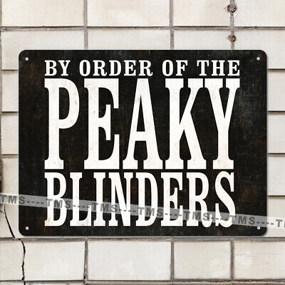 BY ORDER PEAKY BLINDERS FUNNY RETRO WALL SIGN MAN CAVE KITCHEN BAR VINTAGE METAL