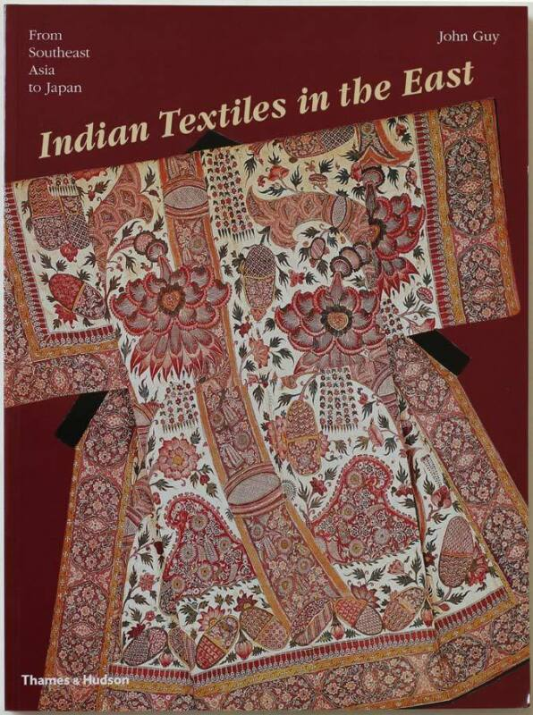 John Guy INDIAN TEXTILES IN THE EAST, book