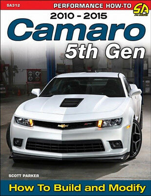 Camaro 5th Gen 2010 - 2015 How To Build And Modify - Book SA312