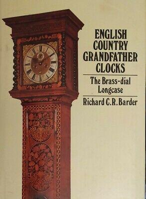 English Country Grandfather Clocks, The Brass Dial Longcase, Richard Barder Book