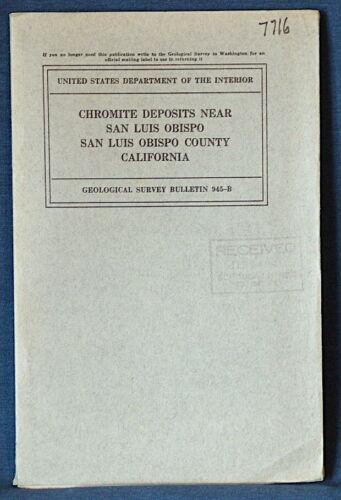 USGS CHROMITE SAN LUIS OBISPO CALIFORNIA CA Vintage 1944 Report With All 9 Maps!